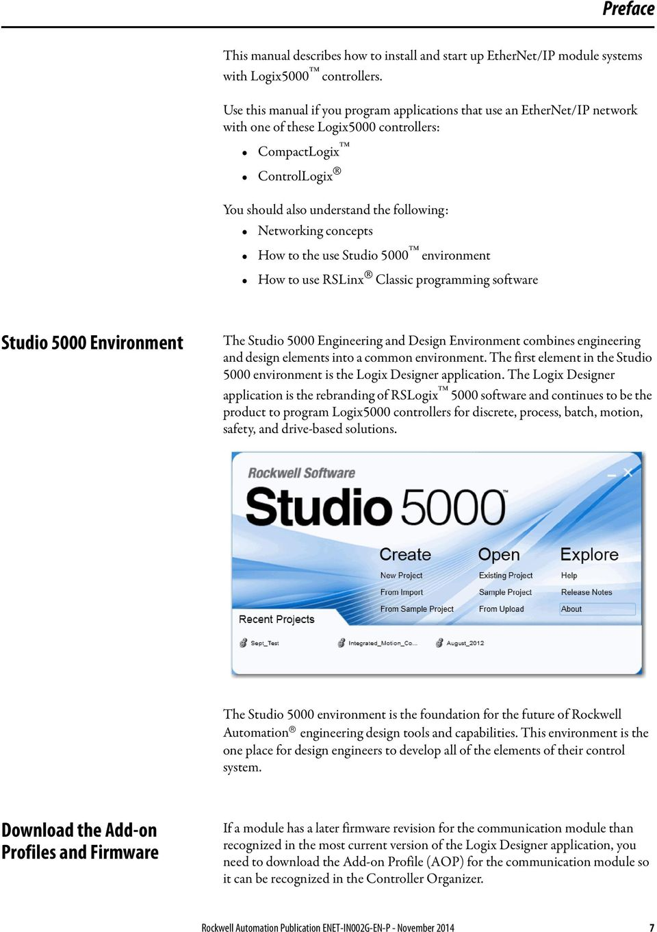 concepts How to the use Studio 5000 environment How to use RSLinx Classic programming software Studio 5000 Environment The Studio 5000 Engineering and Design Environment combines engineering and