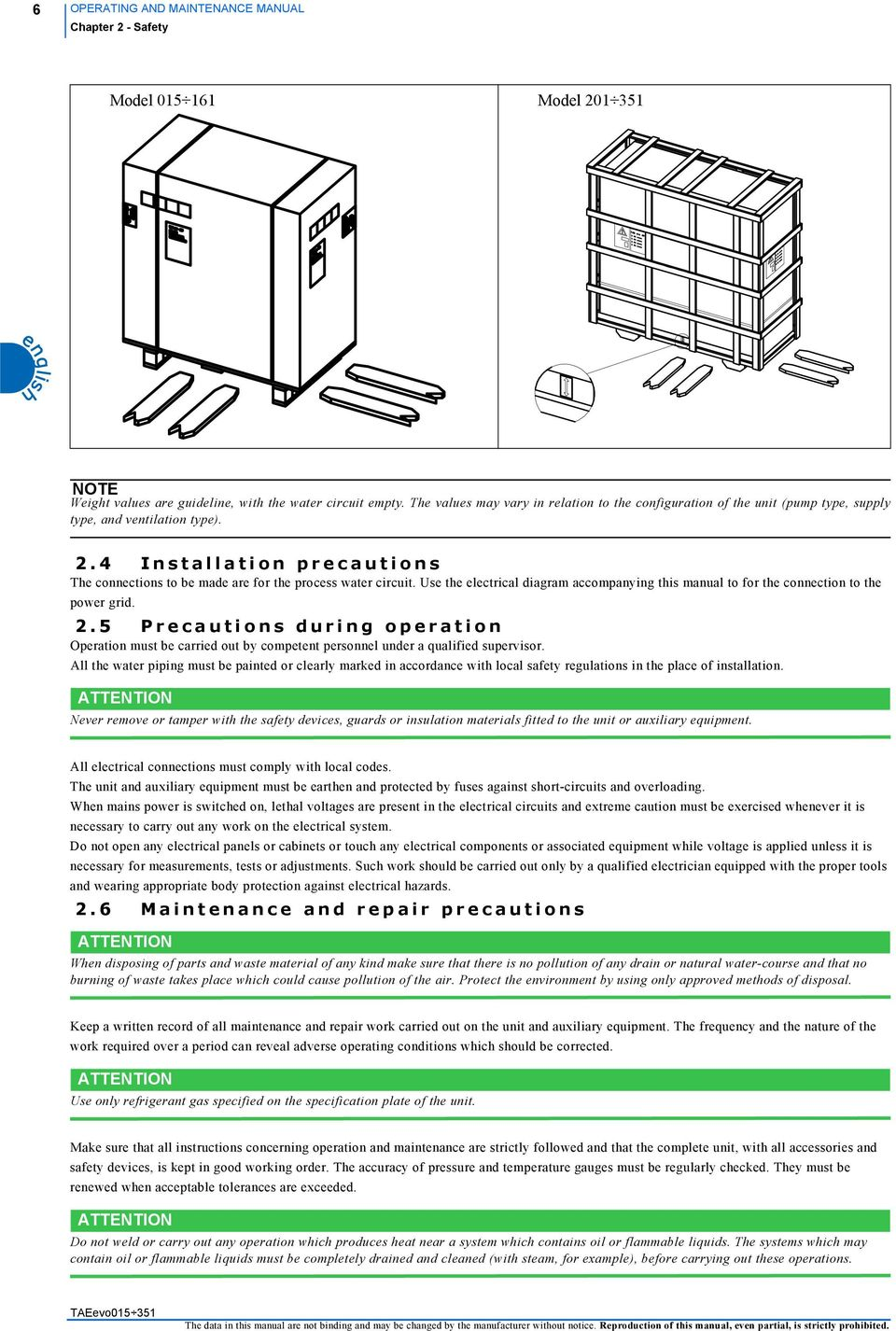 4 Installation precautions The connections to be made are for the process  water circuit. Use. 9 OPERATING AND MAINTENANCE MANUAL ...