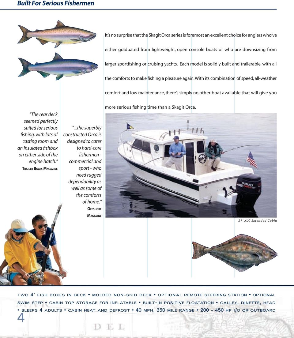 Unsinkable Performance Skagit Orca Pdf Standard Boat Wiring Diagram Bass Magazine With Its Combination Of Speed All Weather Comfort And Low Maintenance There S