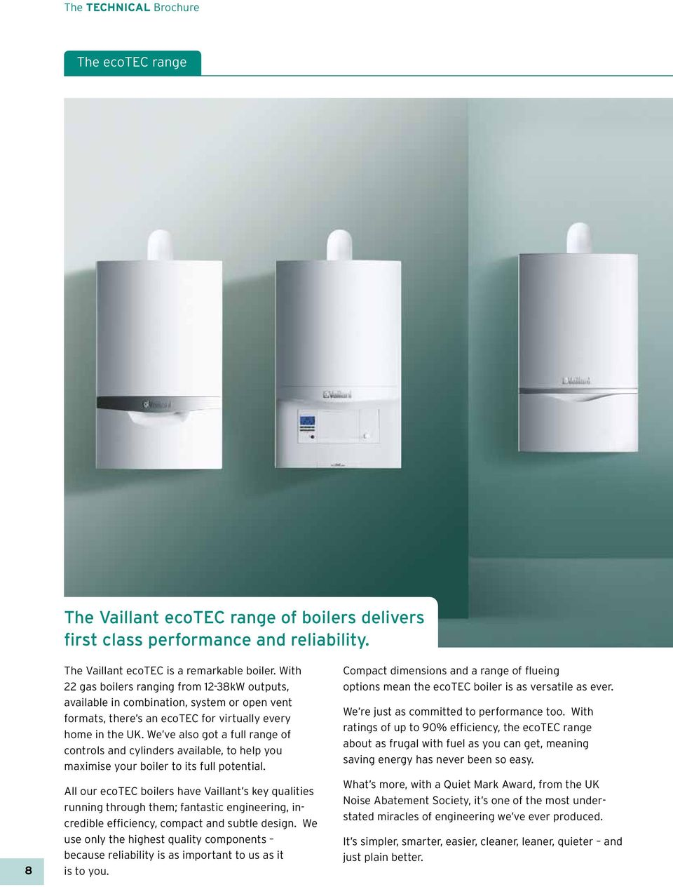 Why Vaillant? Because the ecotec delivers day in, day out. Vaillant ...