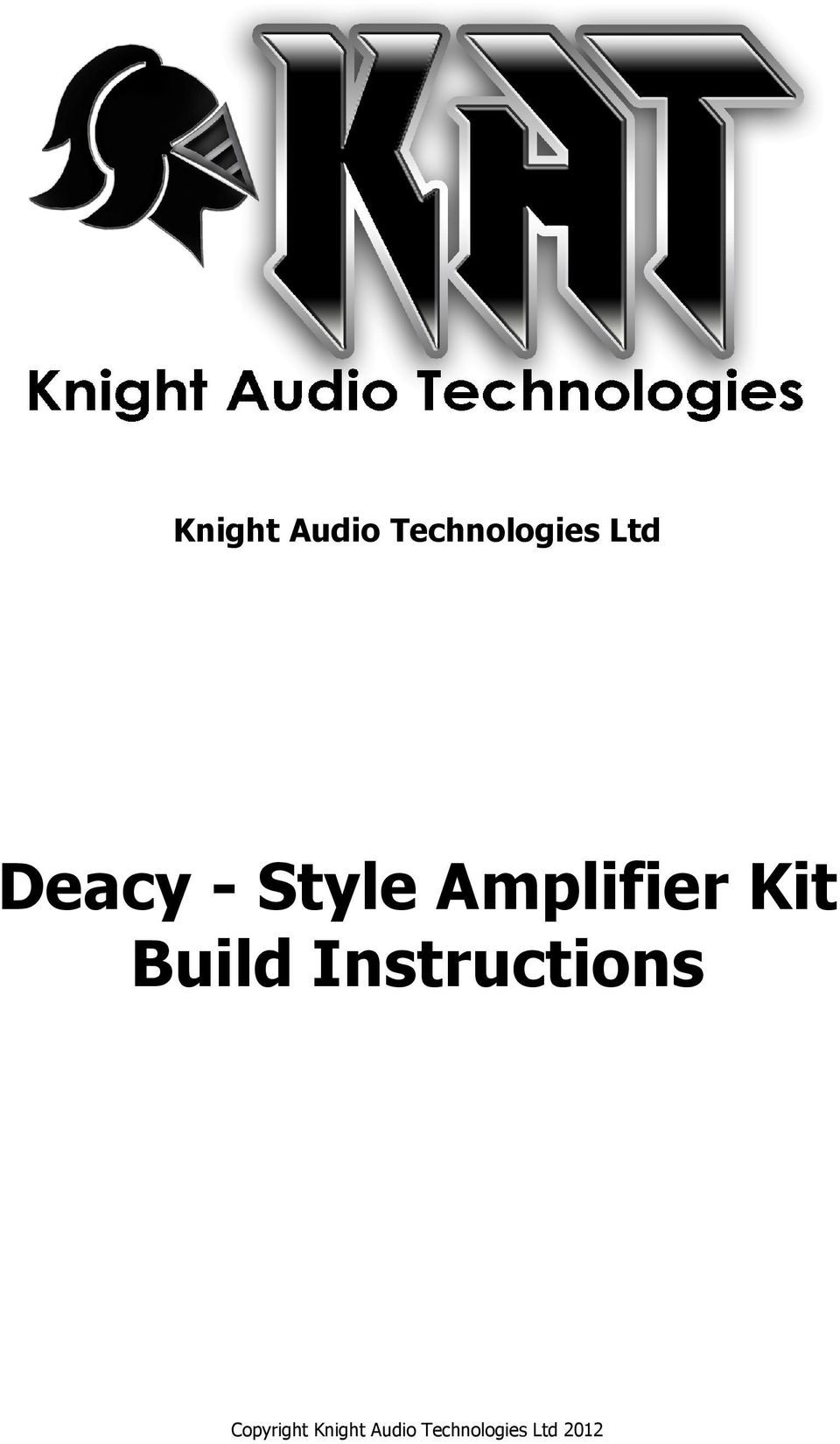 Knight Audio Technologies Ltd Deacy Style Amplifier Kit Build Power Amp 6w With Ic Tba810 2 Introduction Firstly Thank You For Purchasing This We Have Designed Based On The Mullard 1960 S Schematic Known To Many