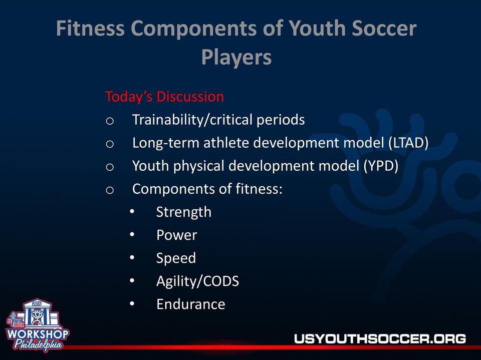 development model (LTAD) o Youth physical development model