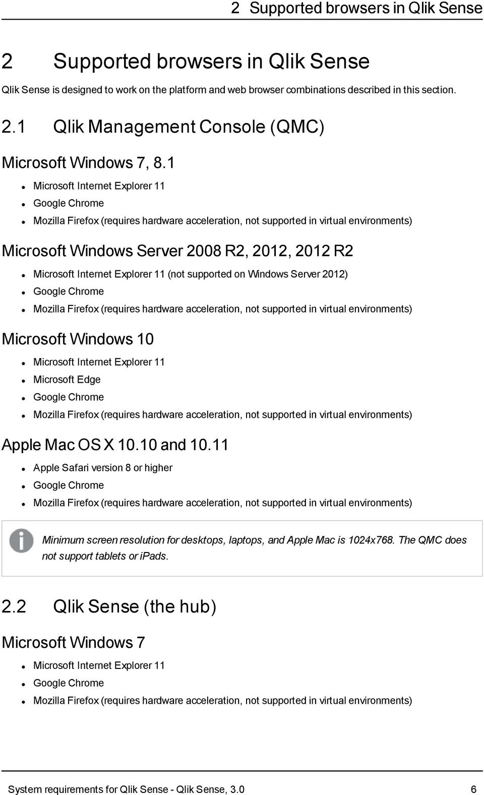 1 Microsoft Windows Server 2008 R2, 2012, 2012 R2 (not supported on Windows Server 2012) Microsoft Windows 10 Microsoft Edge Apple Mac OS X 10.10 and 10.