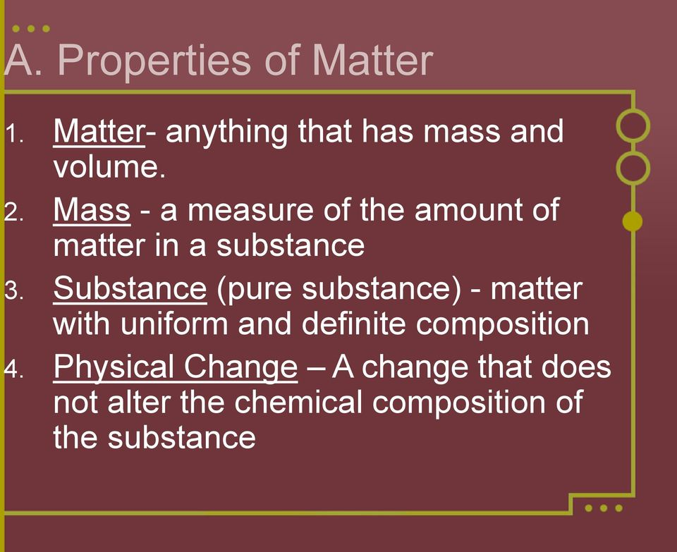 Substance (pure substance) - matter with uniform and definite composition