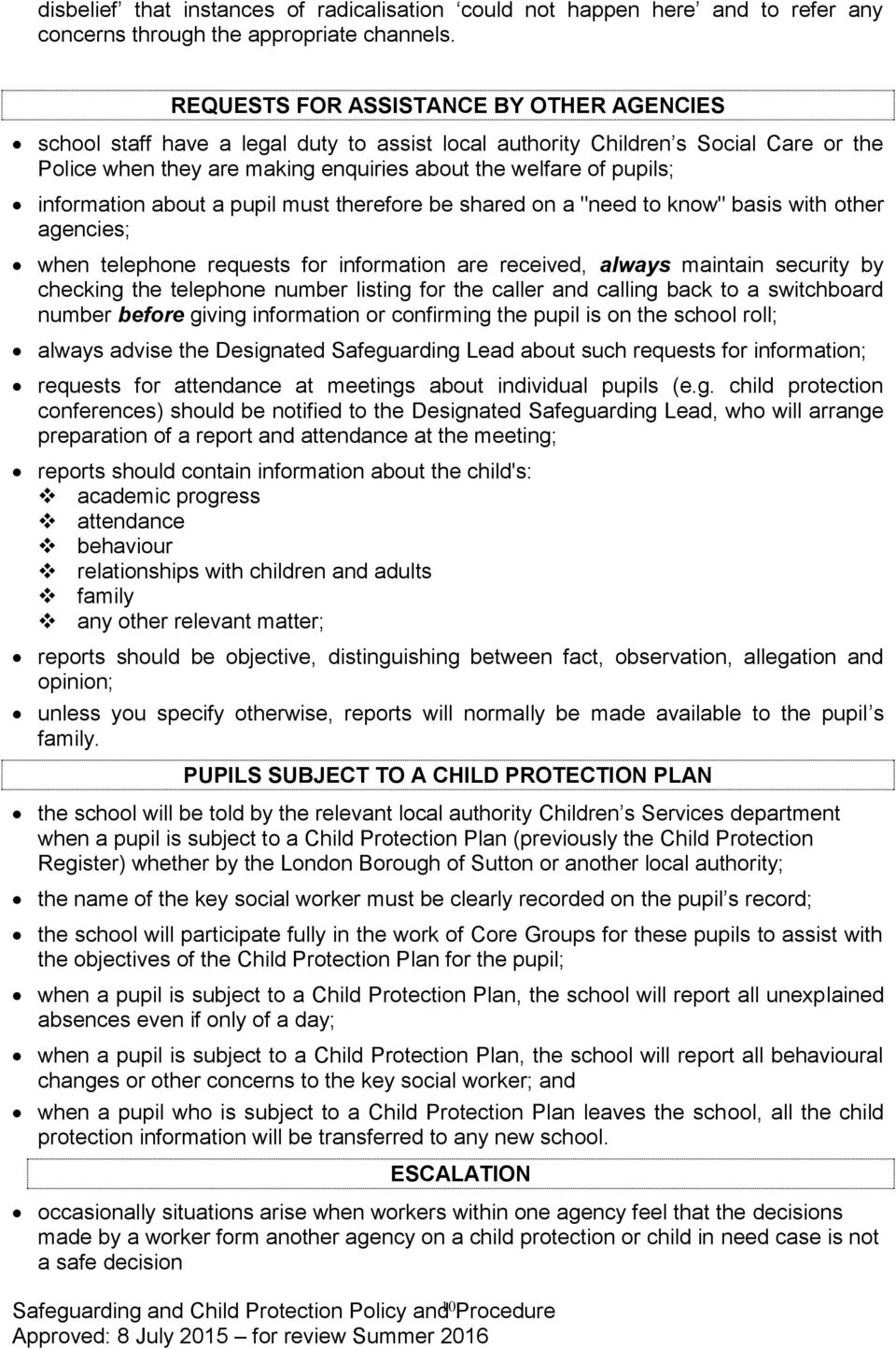 "information about a pupil must therefore be shared on a ""need to know"" basis with other agencies; when telephone requests for information are received, always maintain security by checking the"