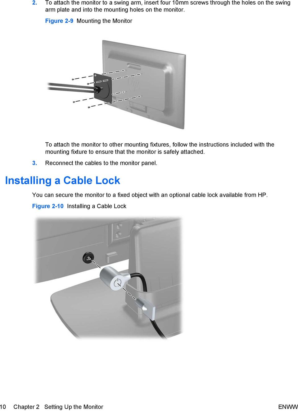 Figure 2-9 Mounting the Monitor To attach the monitor to other mounting fixtures, follow the instructions included with the mounting fixture to