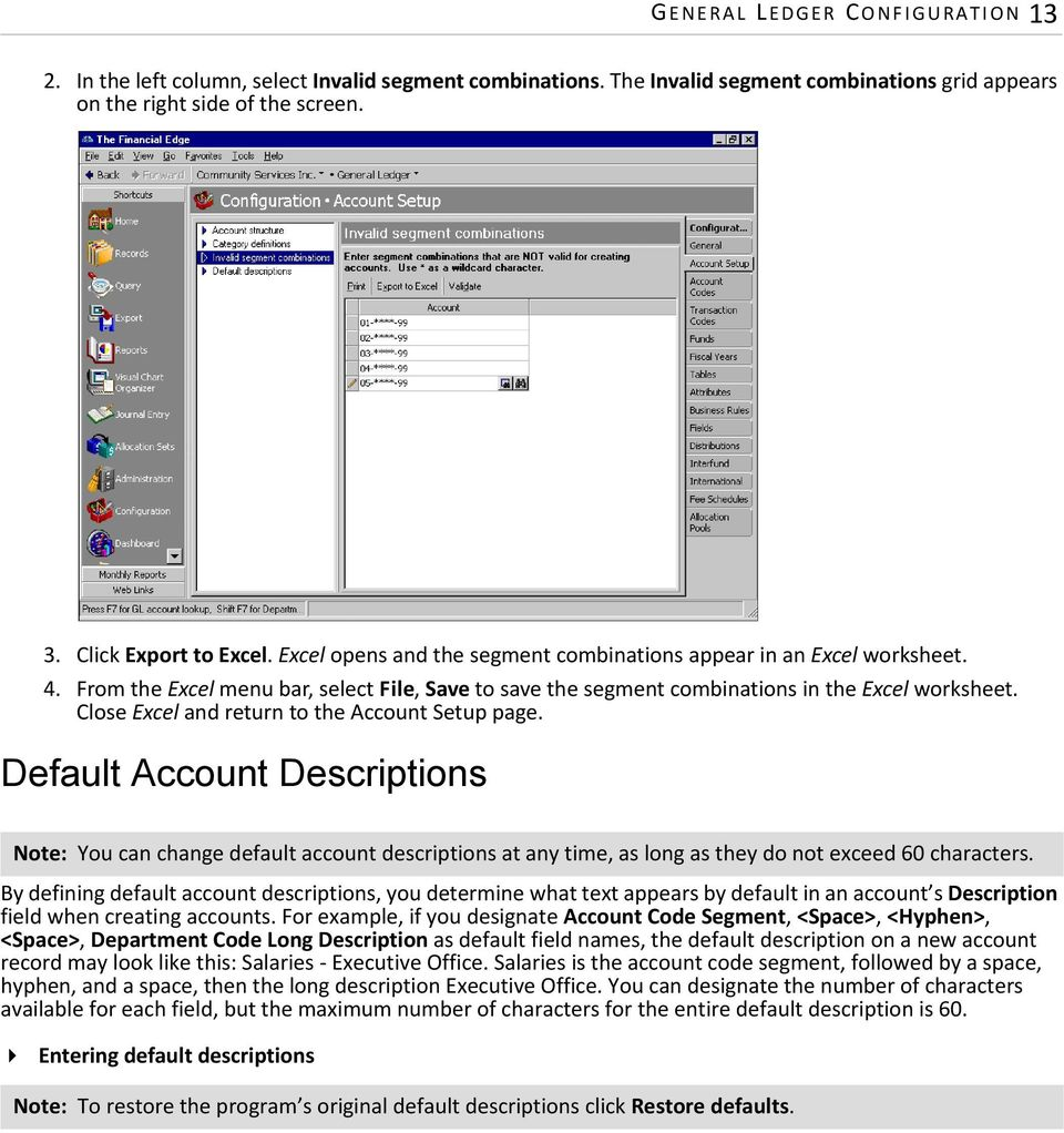 Close Excel and return to the Account Setup page. Default Account Descriptions Note: You can change default account descriptions at any time, as long as they do not exceed 60 characters.