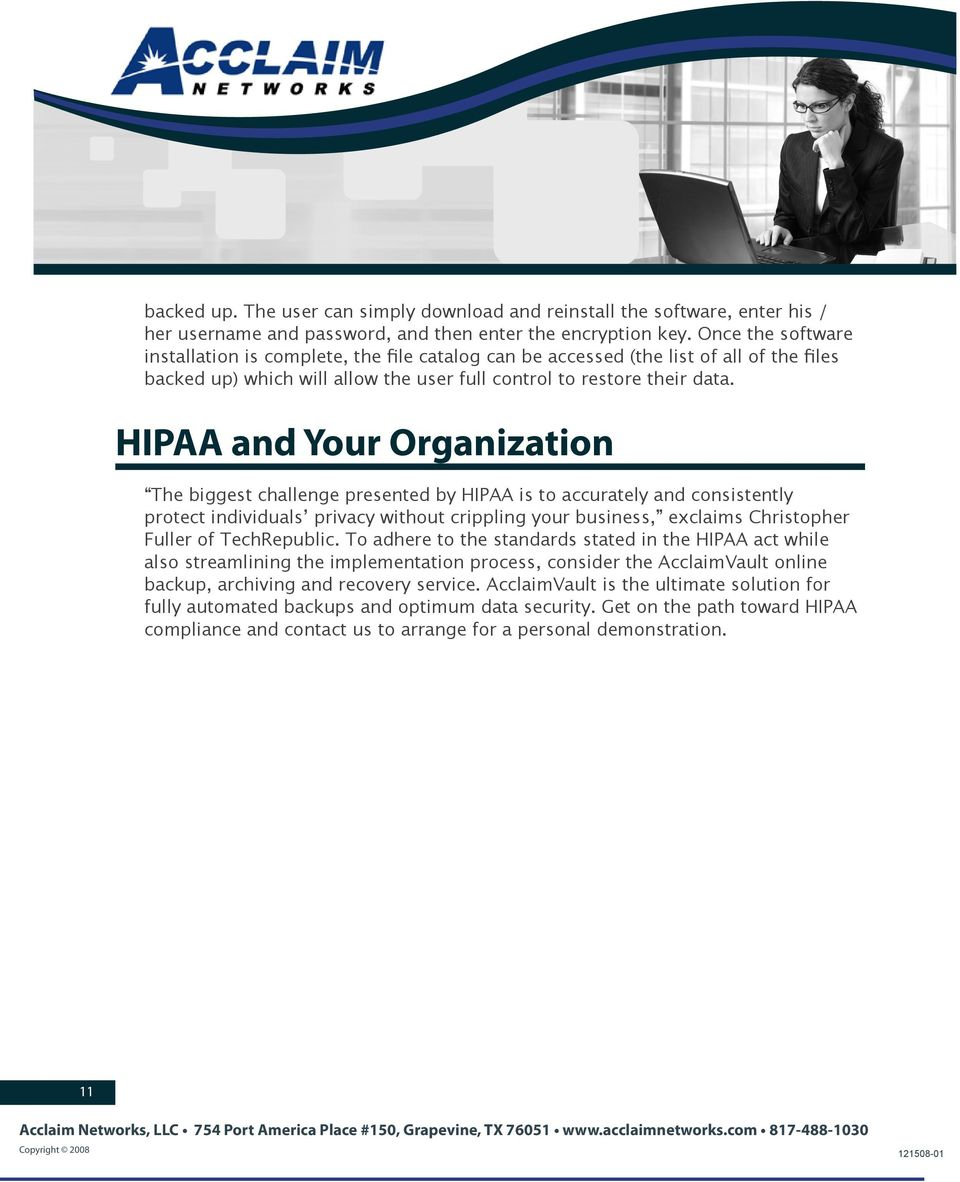 HIPAA and Your Organization The biggest challenge presented by HIPAA is to accurately and consistently protect individuals privacy without crippling your business, exclaims Christopher Fuller of