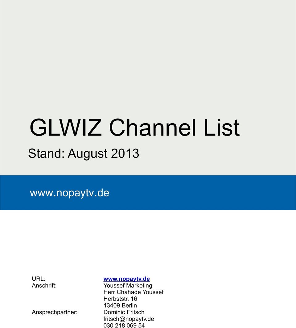 GLWIZ Channel List  Stand: August URL: Herr Chahade Youssef