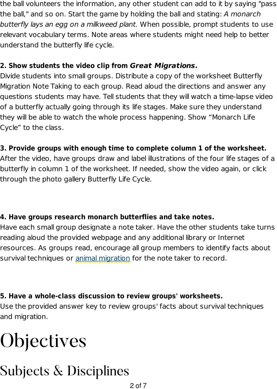 Note areas where students might need help to better understand the butterfly life cycle. 2. Show students the video clip from Great Migrations. Divide students into small groups.