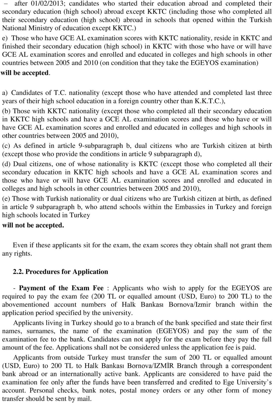EGE UNIVERSITY SELECTION AND PLACEMENT EXAMINATION FOR