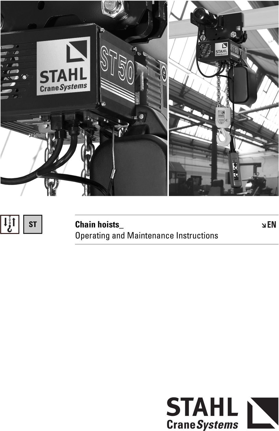 Chain Hoists Operating And Maintenance Instructions Pdf Stahl Hoist Wiring Diagram 2 Fundamental Information You Have Purchased A Product Manufactured By Cranesystems Gmbh This Has Been Constructed In Compliance With The