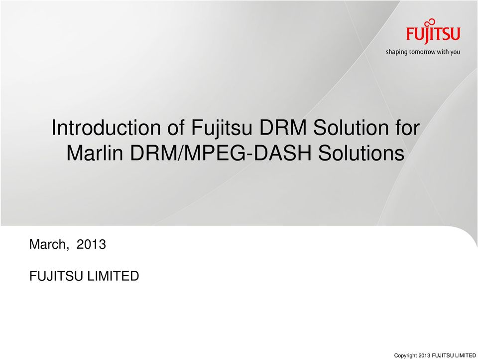 Introduction of Fujitsu DRM Solution for Marlin DRM/MPEG-DASH