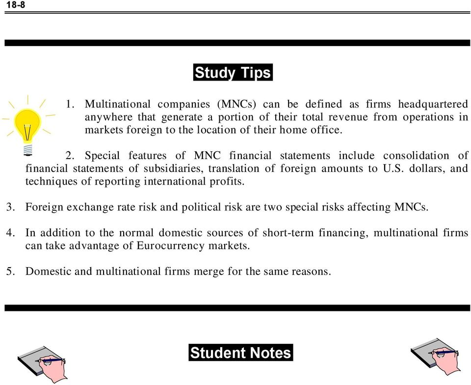 their home office. 2. Special features of MNC financial statements include consolidation of financial statements of subsidiaries, translation of foreign amounts to U.S. dollars, and techniques of reporting international profits.