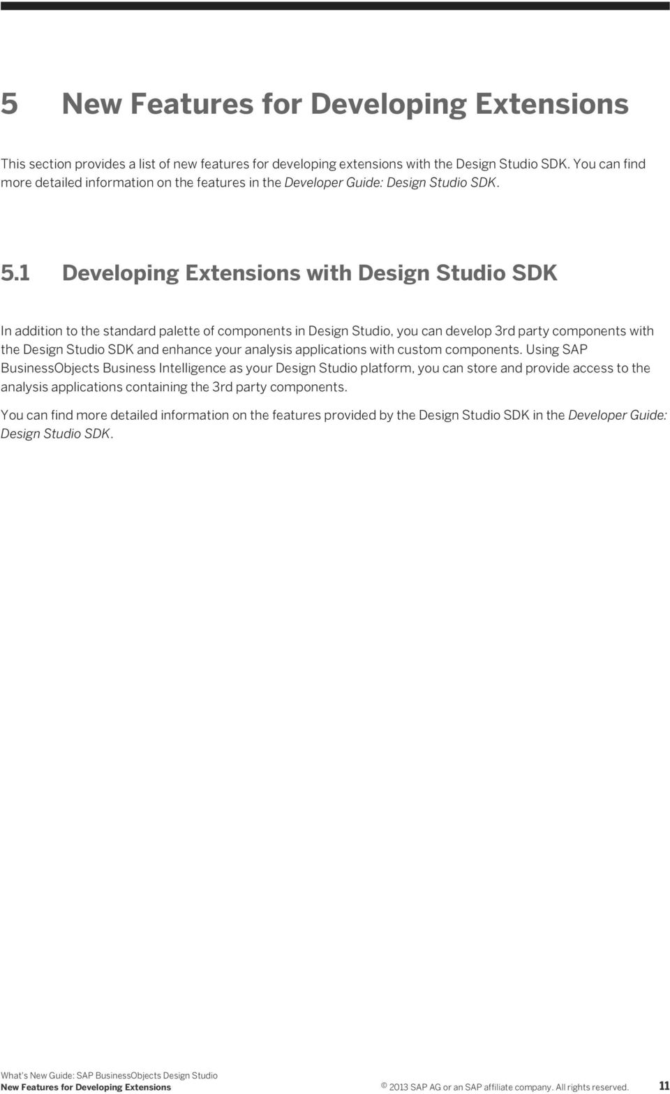 1 Developing Extensions with Design Studio SDK In addition to the standard  palette of components in