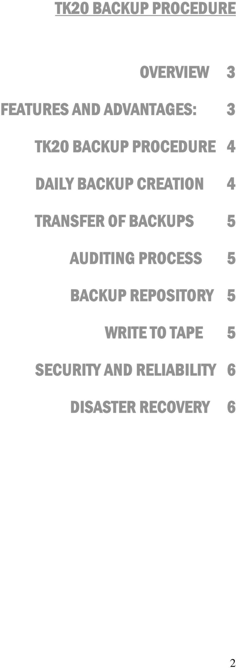 OF BACKUPS 5 AUDITING PROCESS 5 BACKUP REPOSITORY 5 WRITE
