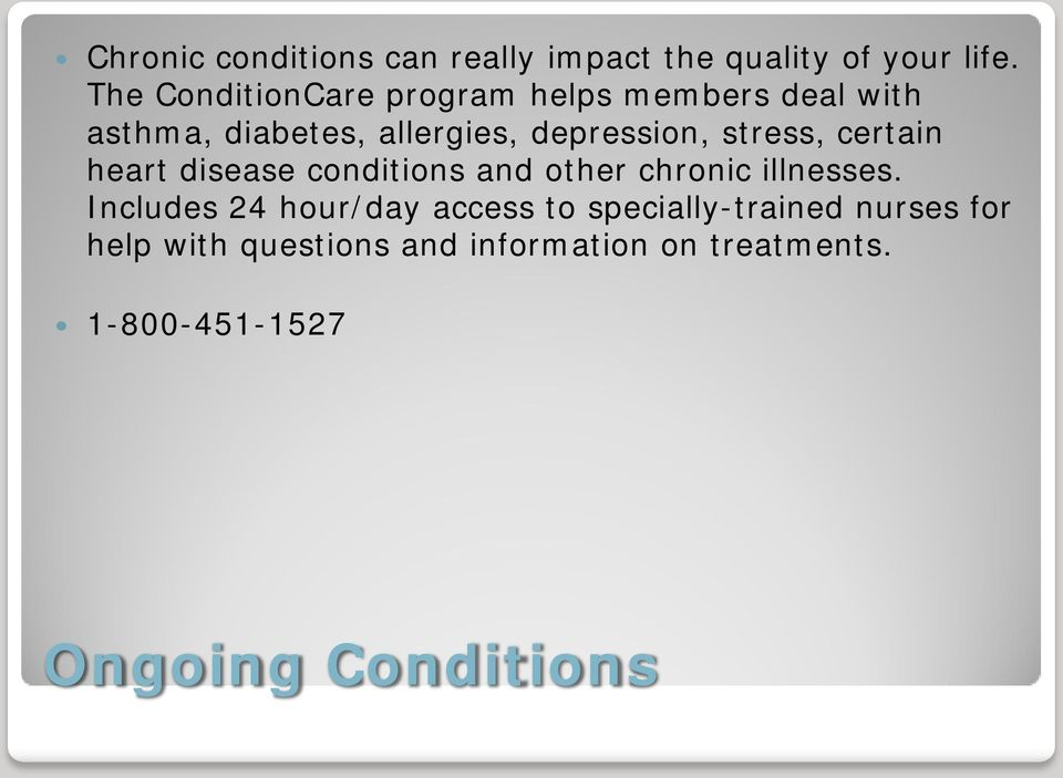 stress, certain heart disease conditions and other chronic illnesses.