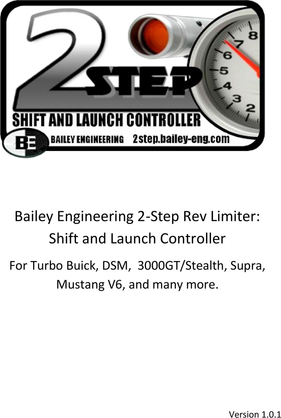 Bailey Engineering 2 Step Rev Limiter Shift And Launch Controller Pdf Wiring Diagram Vw Golf Gti For Turbo Buick Dsm 3000gt Stealth