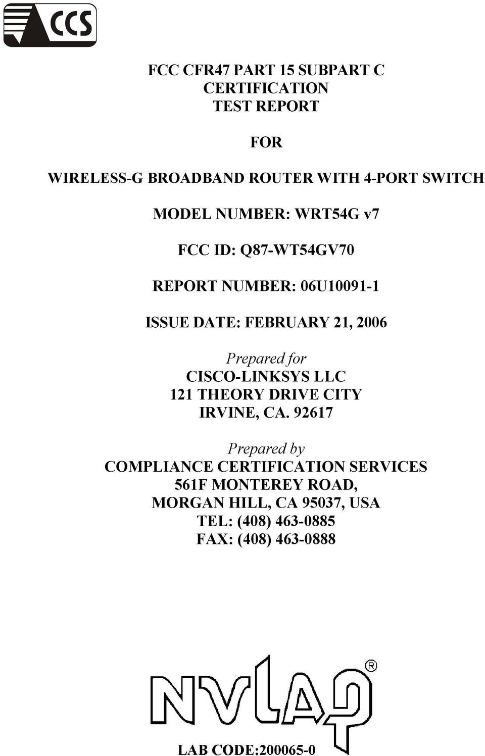 Fcc Cfr47 Part 15 Subpart C Certification Test Report For Model Details About Fm Transmitter Circuit Board Kit Certified Date February 21 2006 Prepared Cisco Linksys Llc 121 Theory Drive City