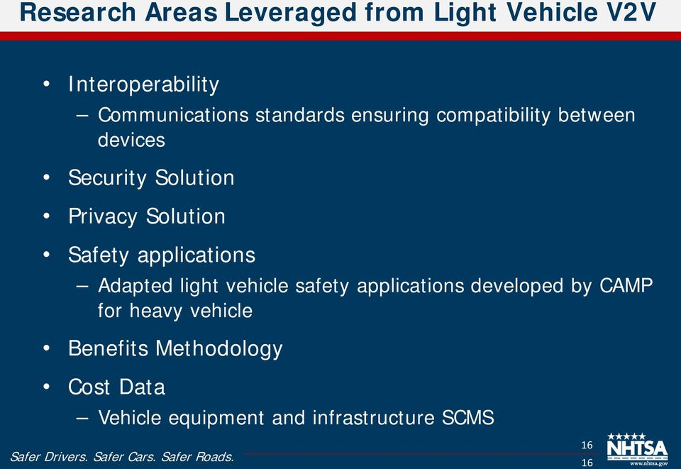 Safety applications Adapted light vehicle safety applications developed by CAMP for
