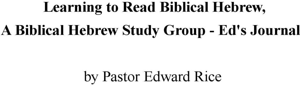 Learning to Read Biblical Hebrew, A Biblical Hebrew Study