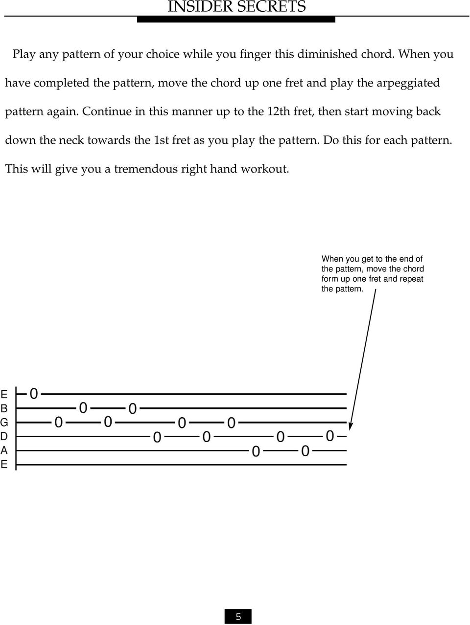 Continue in this manner up to the 12th fret, then start moving back down the neck towards the 1st fret as you play the