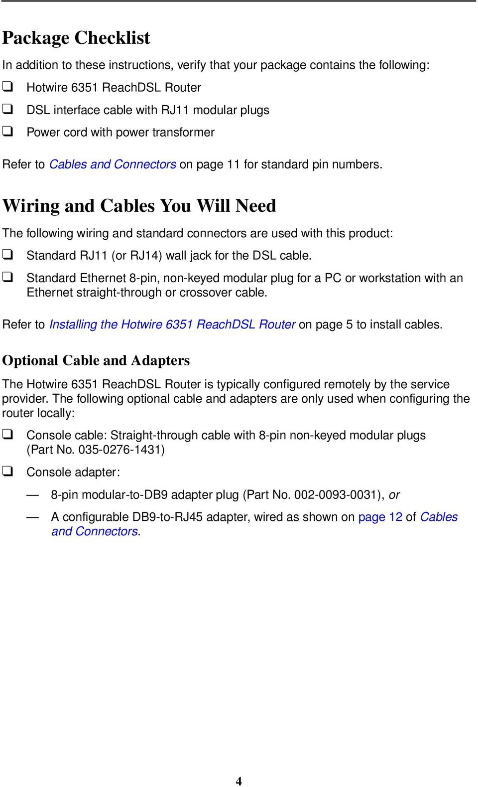 Hotwire 6351 Reachdsl Router Overview Pdf Cable Diagram In Addition Phone Ether Wall Jack Wiring On Cat5e And Cables You Will Need The Following Standard Connectors Are Used With This