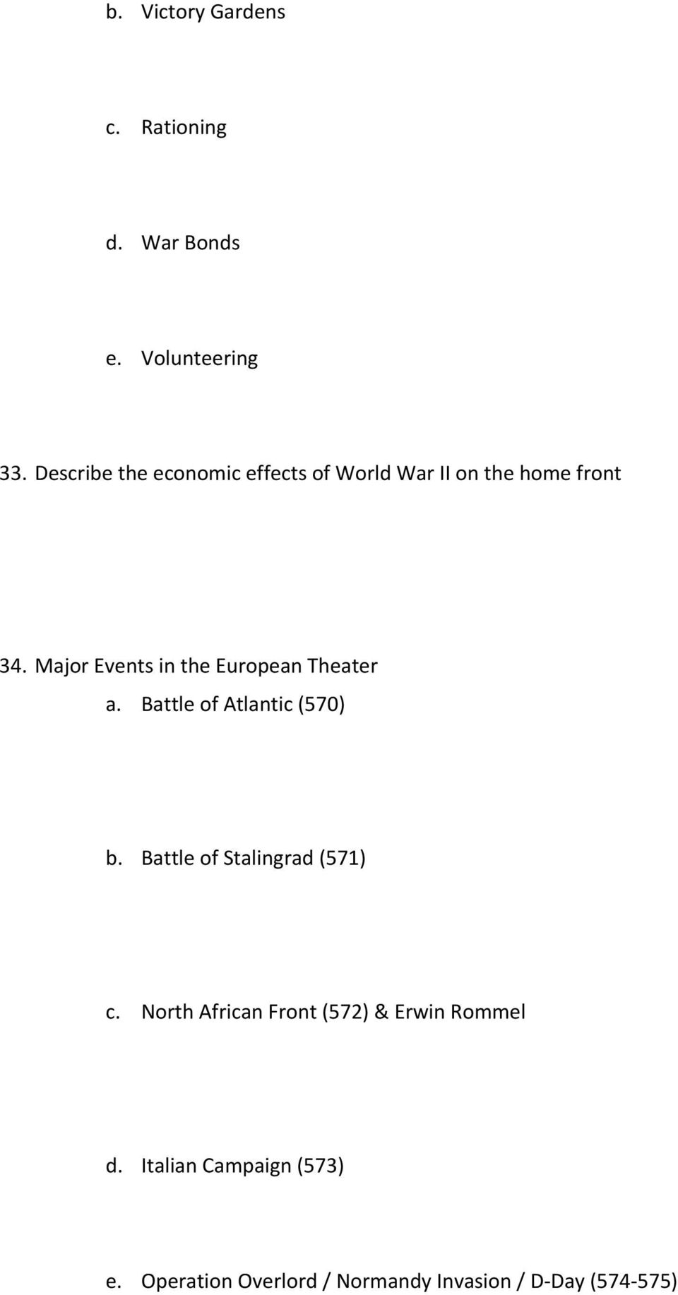 Major Events in the European Theater a. Battle of Atlantic (570) b.