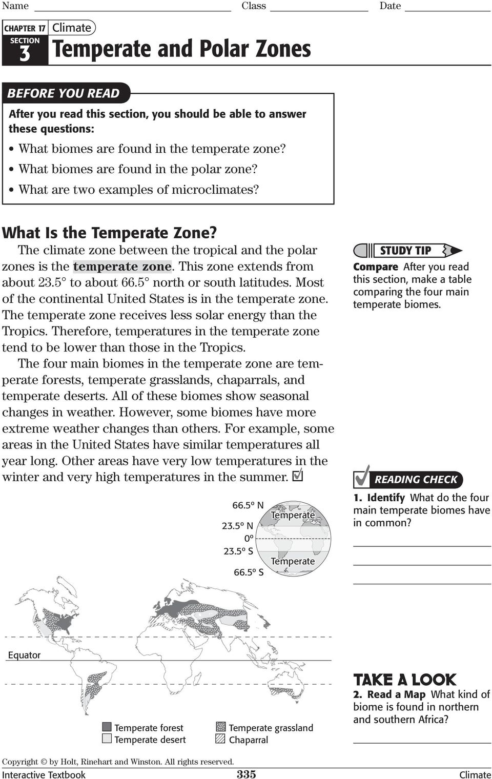 The climate zone between the tropical and the polar zones is the temperate zone. This zone extends from about 23.5 to about 66.5 north or south latitudes.