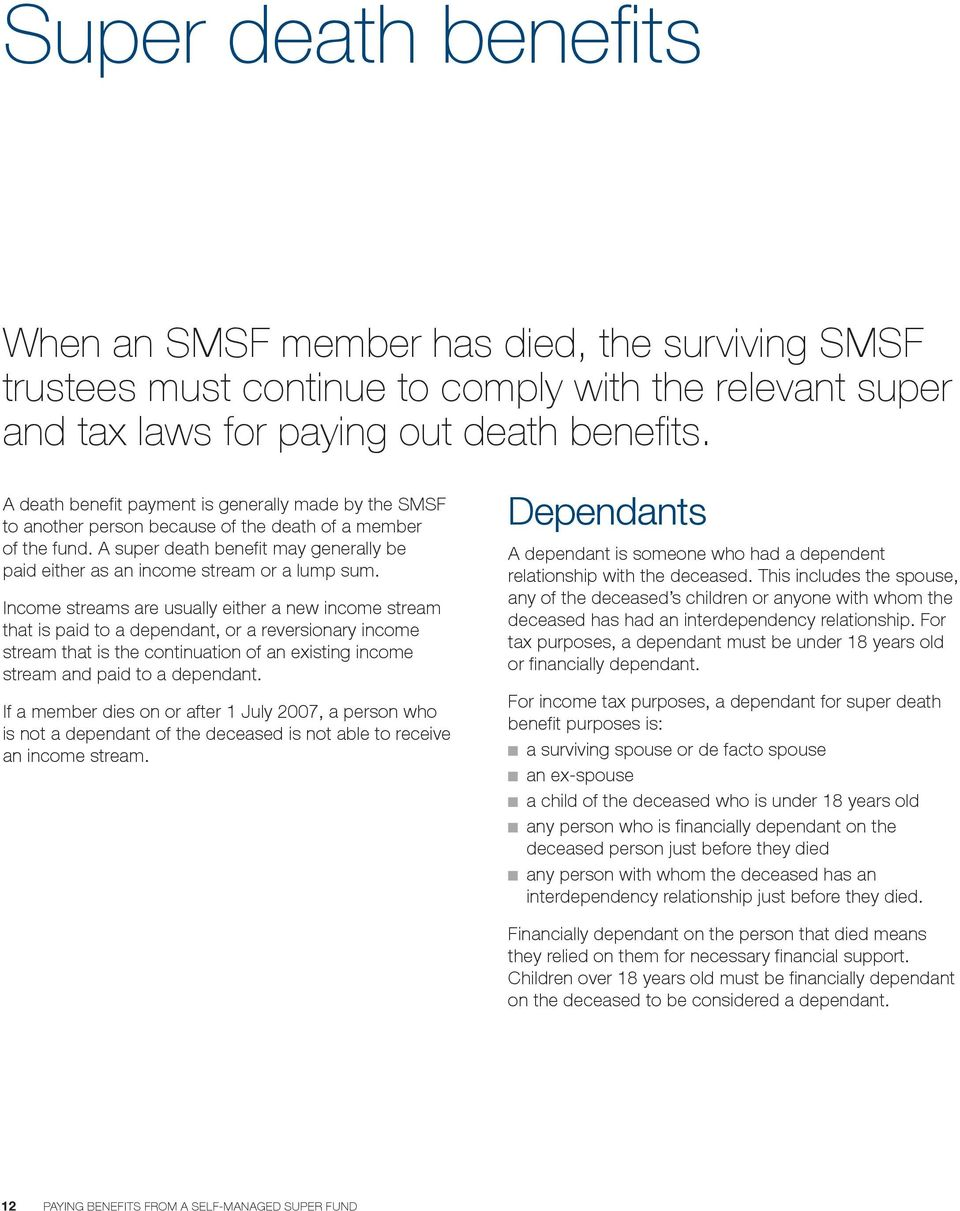 A super death benefit may generally be paid either as an income stream or a lump sum.