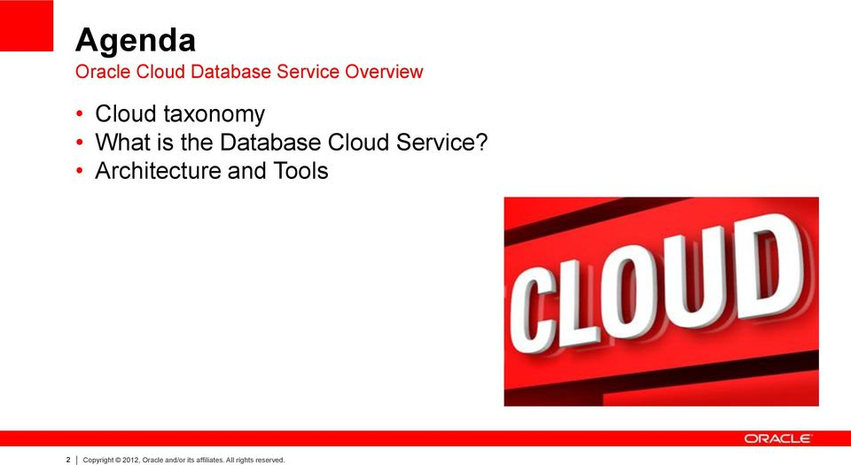 Oracle Database Cloud Service Rick Greenwald, Director, Product