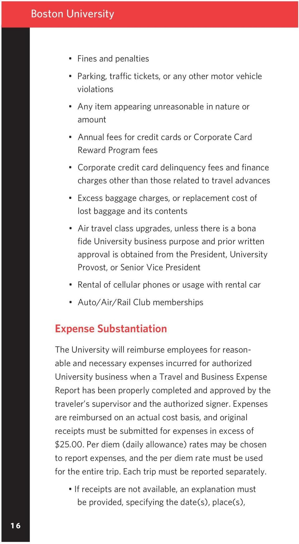 contents Air travel class upgrades, unless there is a bona fide University business purpose and prior written approval is obtained from the President, University Provost, or Senior Vice President