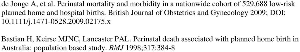 and hospital births. British Journal of Obstetrics and Gynecology 2009; DOI: 10.1111/j.