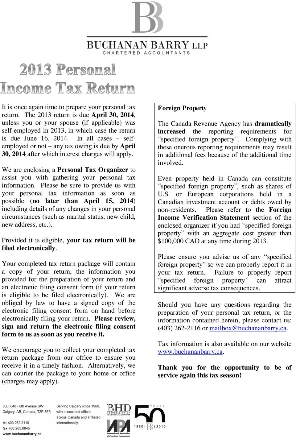 In all cases selfemployed or not any tax owing is due by April 30, 2014 after which interest charges will apply.