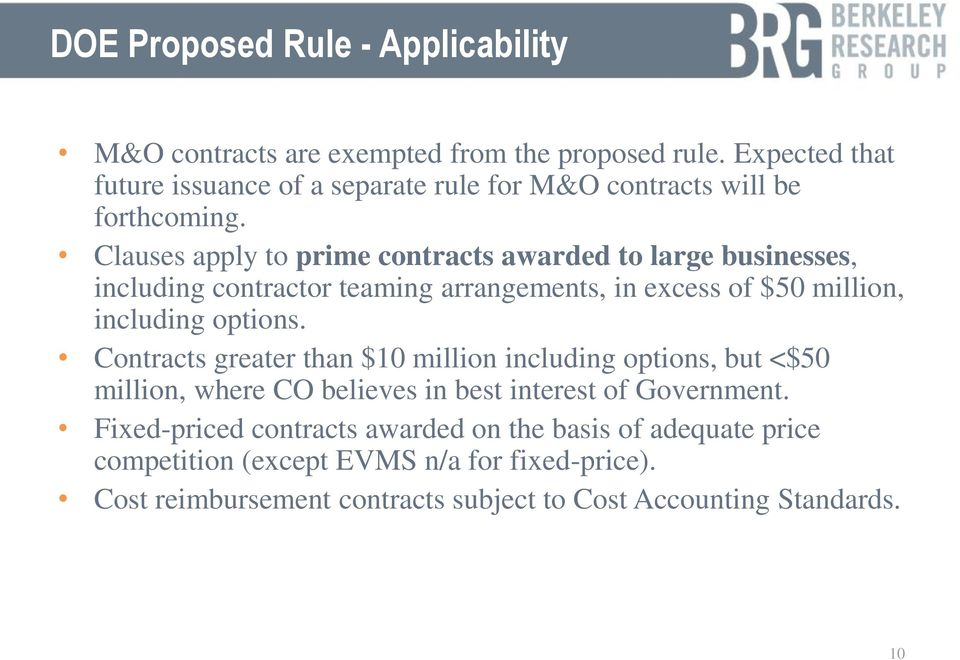 Clauses apply to prime contracts awarded to large businesses, including contractor teaming arrangements, in excess of $50 million, including options.