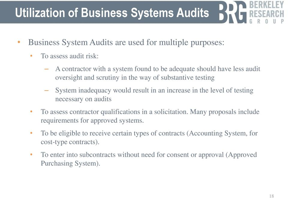 necessary on audits To assess contractor qualifications in a solicitation. Many proposals include requirements for approved systems.