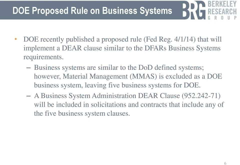 Business systems are similar to the DoD defined systems; however, Material Management (MMAS) is excluded as a DOE business