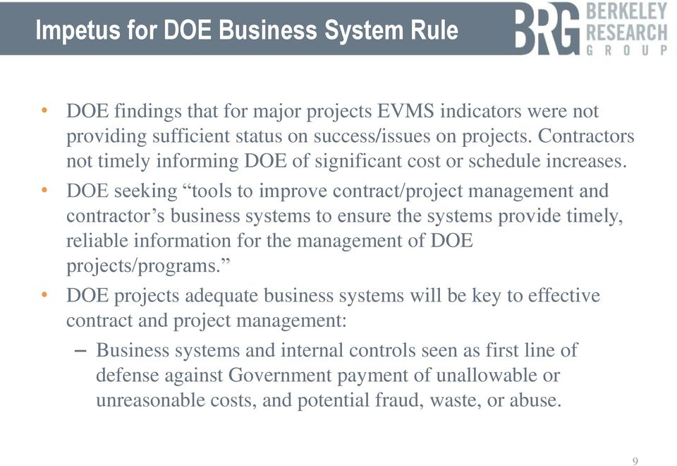 DOE seeking tools to improve contract/project management and contractor s business systems to ensure the systems provide timely, reliable information for the management of DOE