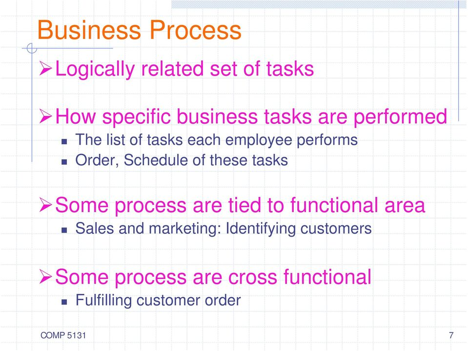 tasks Some process are tied to functional area Sales and marketing: Identifying
