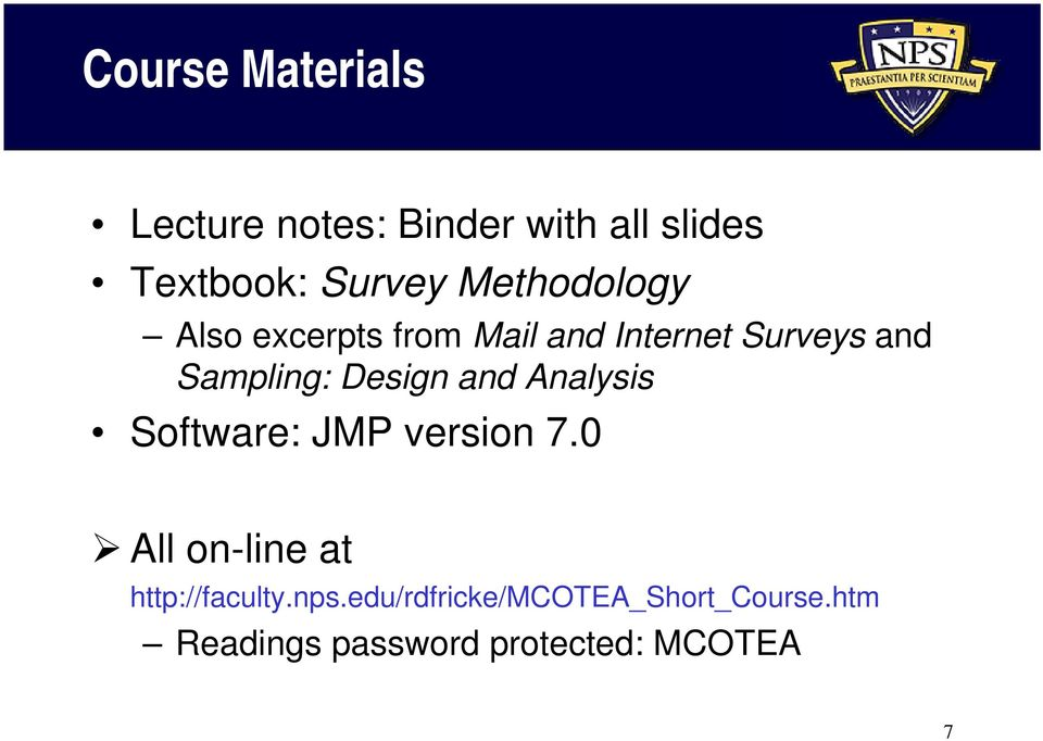 Design and Analysis Software: JMP version 7.
