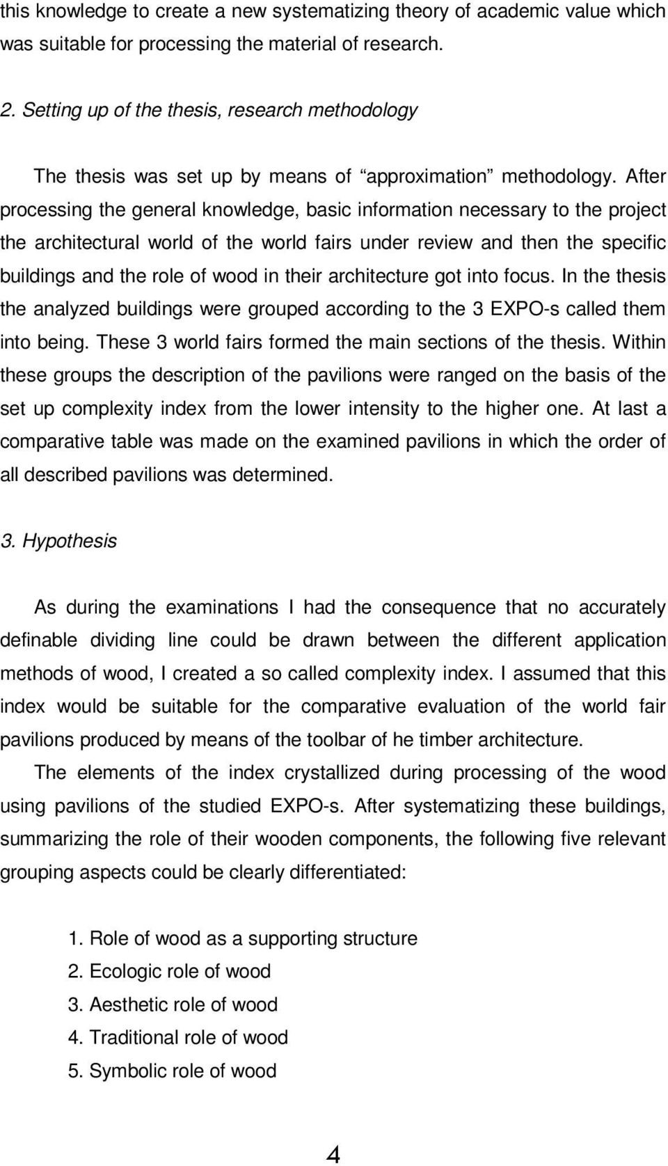PhD Degree Theses ARCHITECTURAL ROLE OF WOOD IN THE PAVILION