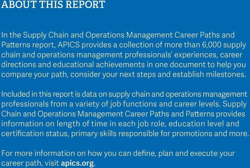 Included in this report is data on supply chain and operations management professionals from a variety of job functions and career levels.