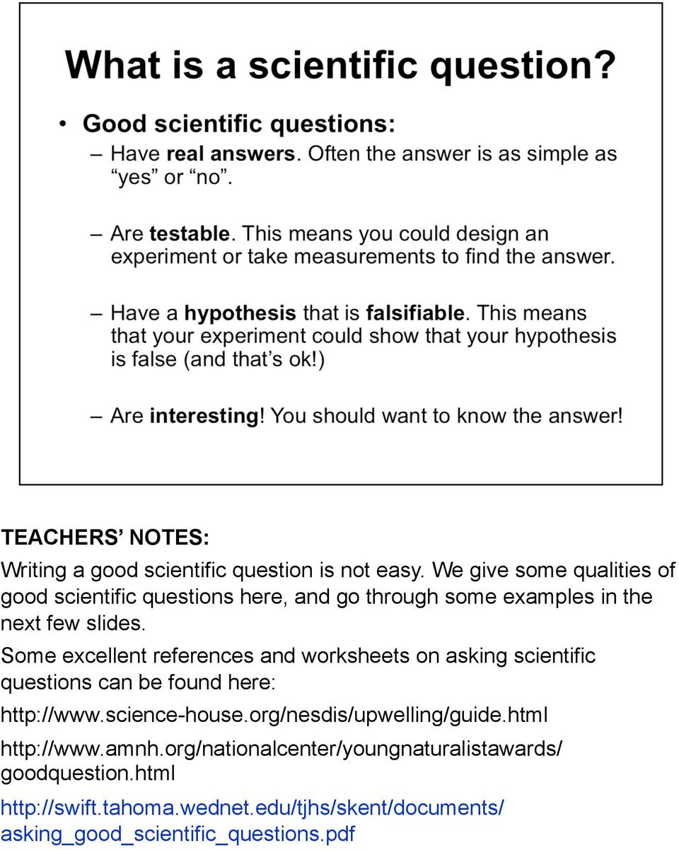TEACHERS NOTES: Writing a good scientific question is not