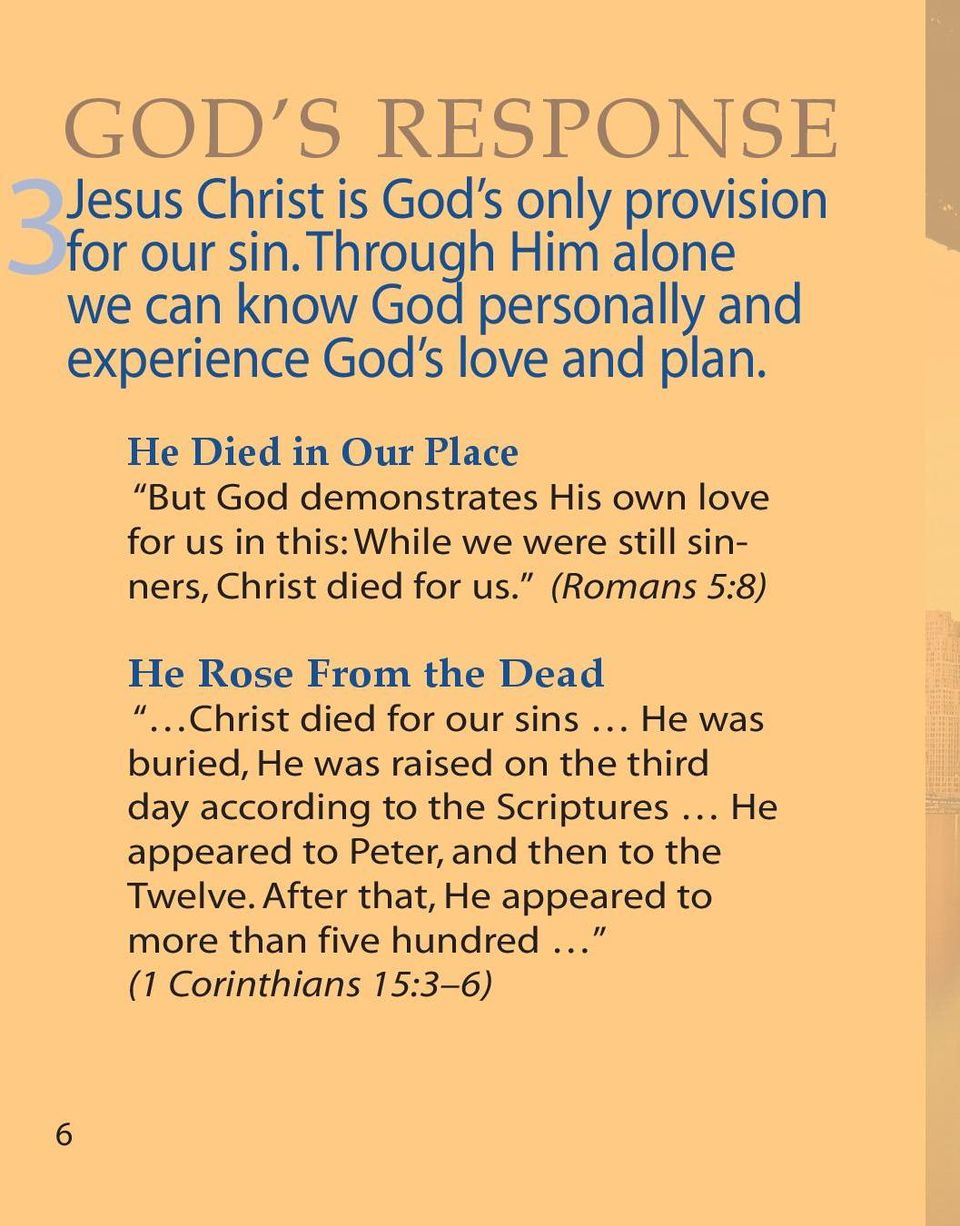 He Died in Our Place But God demonstrates His own love for us in this: While we were still sinners, Christ died for us.