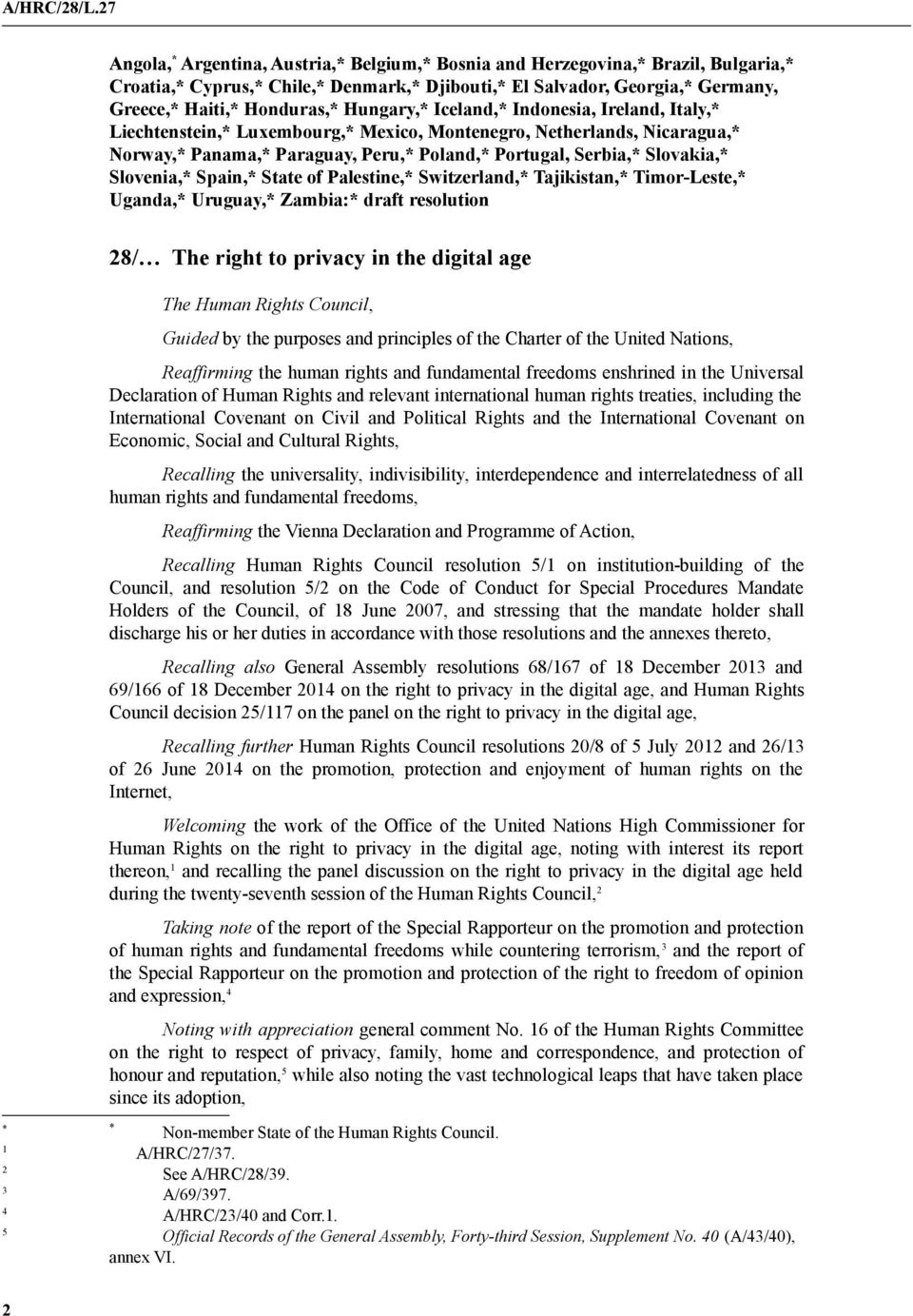 Slovenia,* Spain,* State of Palestine,* Switzerland,* Tajikistan,* Timor-Leste,* Uganda,* Uruguay,* Zambia:* draft resolution 28/ The right to privacy in the digital age The Human Rights Council,