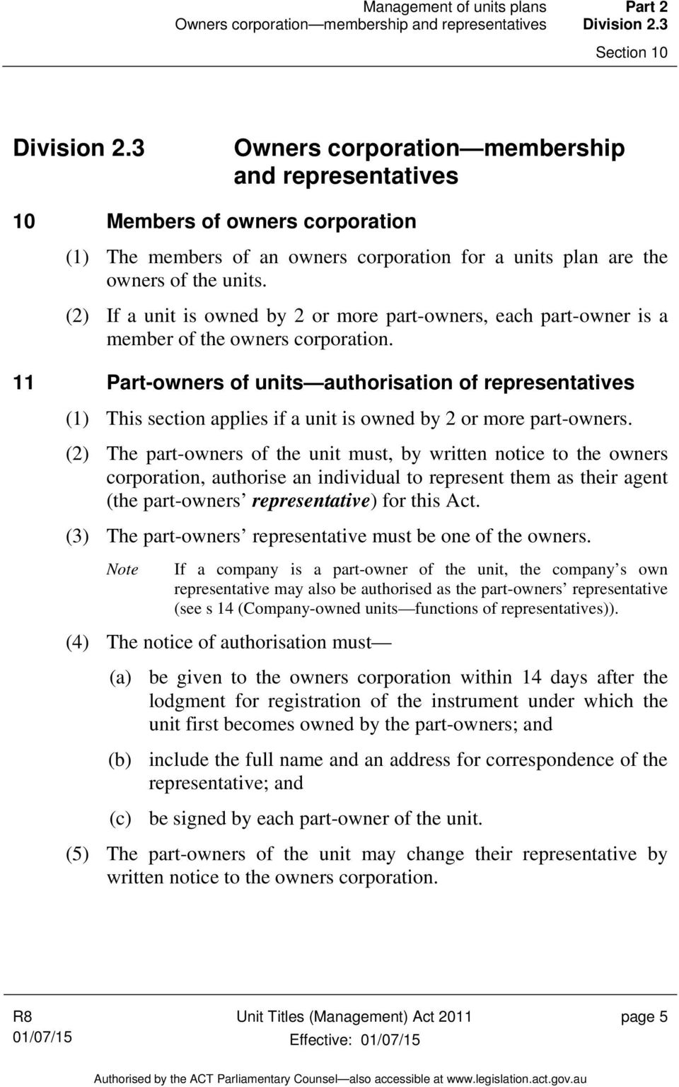 (2) If a unit is owned by 2 or more part-owners, each part-owner is a member of the owners corporation.