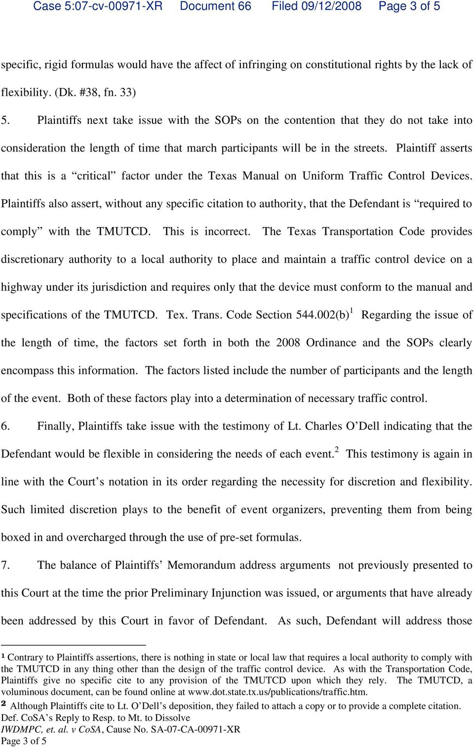 Plaintiff asserts that this is a critical factor under the Texas Manual on Uniform Traffic Control Devices.