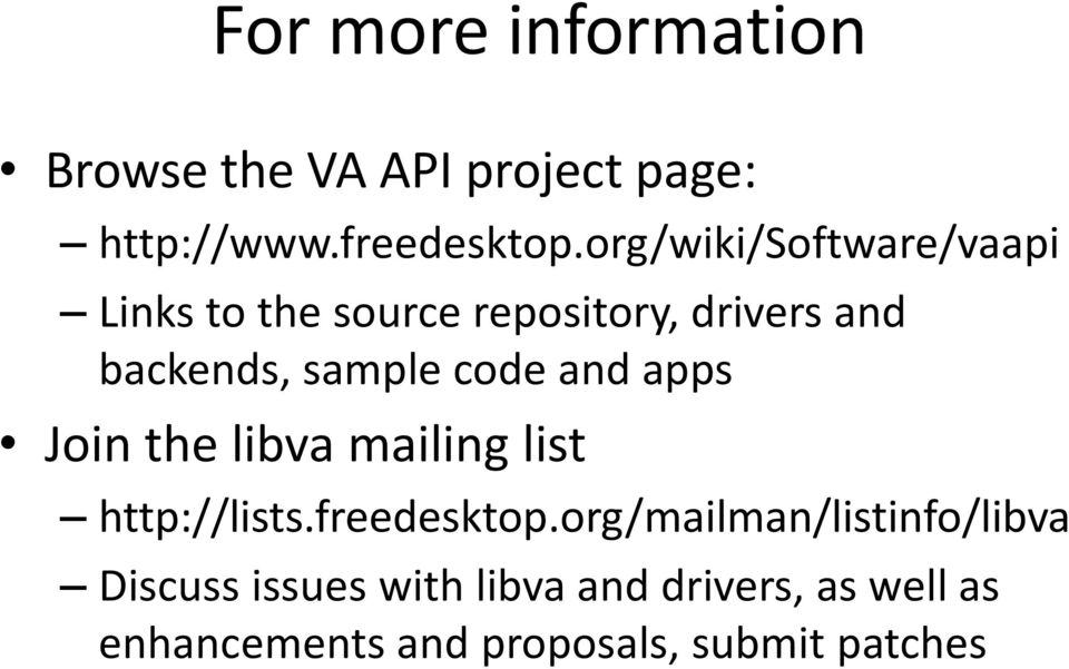code and apps Join the libva mailing list http://lists.freedesktop.