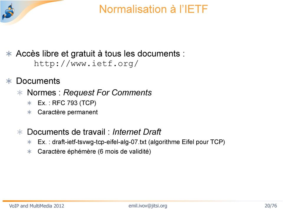 : RFC 793 (TCP) Caractère permanent Documents de travail : Internet Draft Ex.