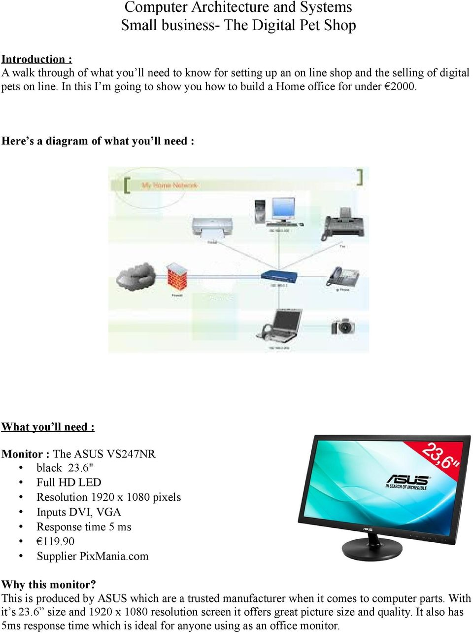 "6"" Full HD LED Resolution 1920 x 1080 pixels Inputs DVI, VGA Response time 5 ms 119.90 Supplier PixMania.com Why this monitor?"